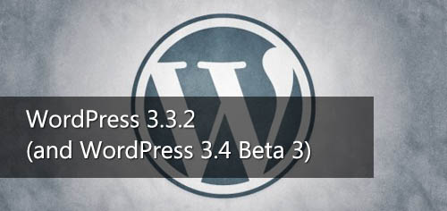WordPress releases version 3.3.2 as a security update, fixes 11 vulnerabilities